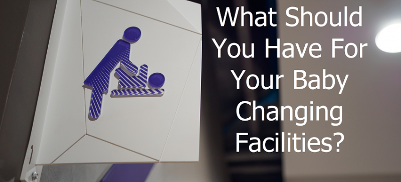 what should you have for your baby changing facilities