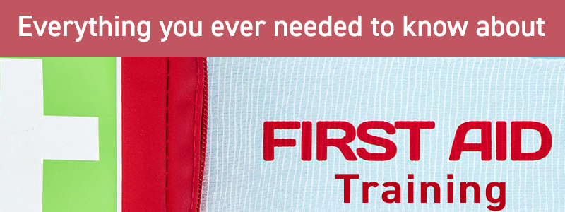 Everything You Ever Needed To Know About First Aid Training