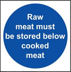 Raw Meat Must be Stored Below Cooked Meat Sign - 10x10cm