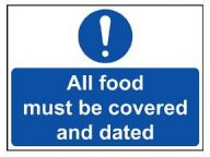 'All Food Must be Covered and Dated' Sign - Vinyl 20 x 15 cm