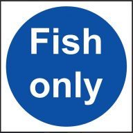 Fish Only Sign - Vinyl 10 x 10 cm