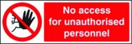 No Access For Unauthorised Personnel Sign- Rigid Plastic (600x200mm)