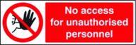 No Access For Unauthorised Personnel Sign- Rigid Plastic (150x200mm)
