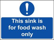 'This Sink for Food Wash Only' Sign - Vinyl 20 x 15 cm