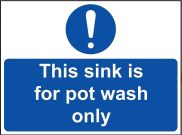 'This Sink for Pot Wash Only' Sign - Vinyl 20 x 15 cm
